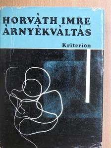 Horváth Imre - Árnyékváltás [antikvár]