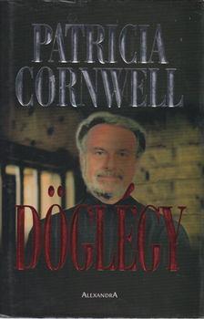 Patricia Cornwell - Döglégy [antikvár]