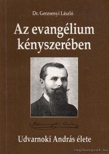 Dr. Gerzsenyi László - Az evangélium kényszerében [antikvár]