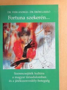 Dr. Erőss László - Fortuna szekerén... [antikvár]