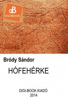 Bródy Sándor - Hófehérke [eKönyv: epub, mobi]