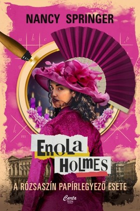 Nancy Springer - Enola Holmes - A rózsaszín papírlegyező esete [eKönyv: epub, mobi]