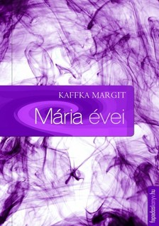 Kaffka Margit - Mária Évei [eKönyv: epub, mobi]