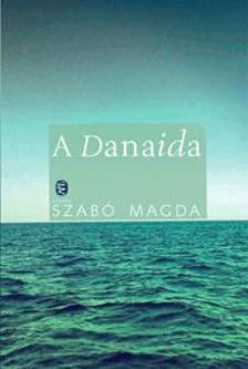 SZABÓ MAGDA - A Danaida