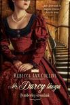 Rebecca Ann Collins - MR. DARCY LÁNYA /PEMBERLEY-KRÓNIKÁK 5.