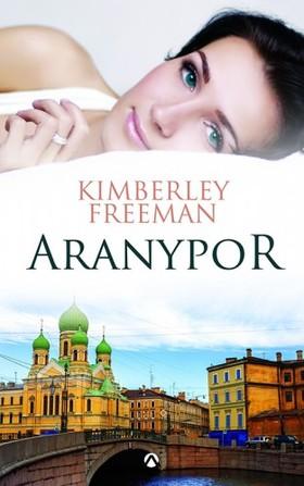 Kimberley Freeman - Aranypor [eKönyv: epub, mobi]