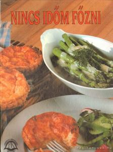 Boldizsár Ildikó - Nincs időm főzni [antikvár]