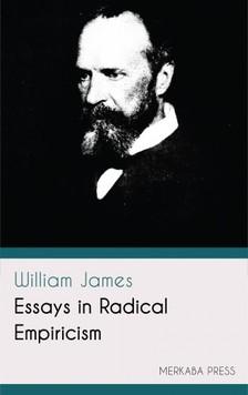 James William - Essays in Radical Empiricism [eKönyv: epub, mobi]