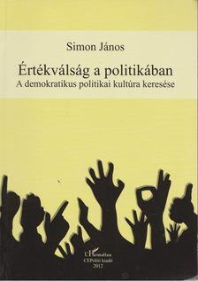 Simon János - Értékválság a politikában [antikvár]