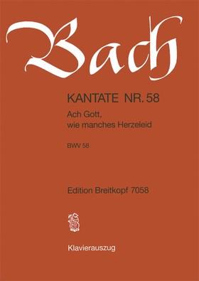 J. S. Bach - KANTATE NR. 58 - ACH GOTT, WIE MANCHES HERZELEID - BWV 58 - KLAVIERAUSZUG