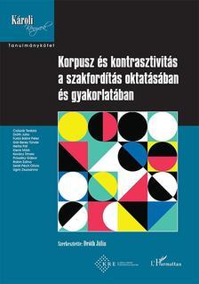 Dróth Júlia (szerk.) - Korpusz és kontrasztivitás a szakfordítás oktatásában és gyakorlatában