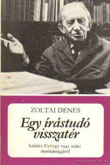Zoltai Dénes - Egy írástudó visszatér [antikvár]