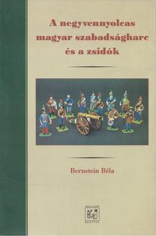 Bernstein Béla - A negyvennyolcas magyar szabadságharc és a zsidók [antikvár]