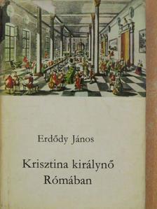 Erdődy János - Krisztina királynő Rómában [antikvár]