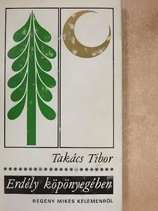 Takács Tibor - Erdély köpönyegében [antikvár]