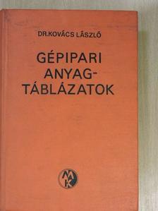Dr. Kovács László - Gépipari anyagtáblázatok [antikvár]