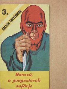 Horkai József - Hosszú, a gengszterek sofőrje [antikvár]