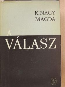 K. Nagy Magda - A válasz [antikvár]
