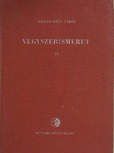 Erdey-Grúz Tibor - Vegyszerismeret II. [antikvár]