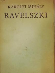 Károlyi Mihály - Ravelszki [antikvár]