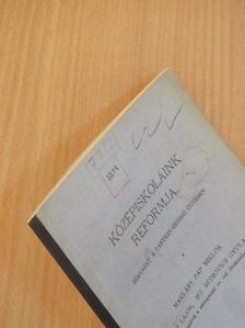 Ifj. Mitrovics Gyula - Középiskoláink reformja [antikvár]