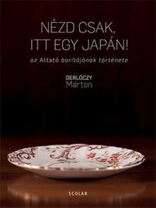 Gerlóczy Márton - Nézd csak, itt egy japán! [antikvár]
