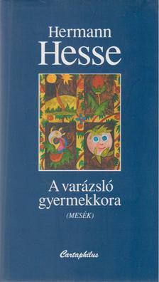 Hermann Hesse - A varázsló gyermekkora [antikvár]
