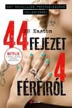 B.B. Easton - 44 fejezet 4 férfiról - Egy bevállalós pszichológusnő feljegyzései [eKönyv: epub, mobi]