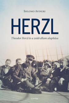 Shlomo Avineri - Herzl - Theodor Herzl és a zsidó állam alapítása