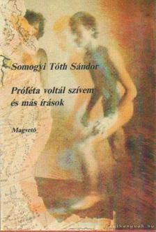 Somogyi Tóth Sándor - Próféta voltál szívem és más írások [antikvár]