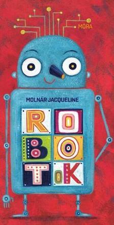 Molnár Jacqueline - Robotok
