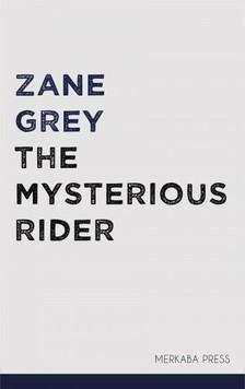Zane Grey - The Mysterious Rider [eKönyv: epub, mobi]