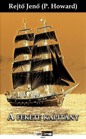 REJTŐ JENŐ - A fekete kapitány [eKönyv: epub, mobi]