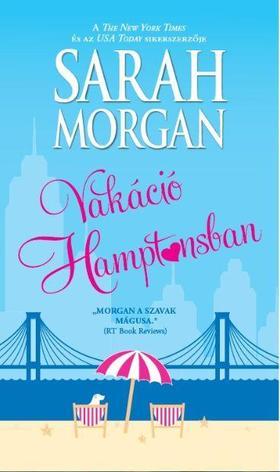 Sarah Morgan - Vakáció Hamptonsban