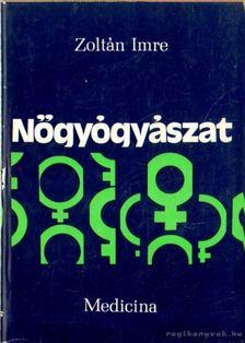 Zoltán Imre - Nőgyógyászat [antikvár]