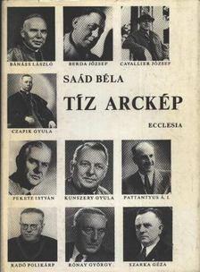 SAÁD BÉLA - Tíz arckép [antikvár]