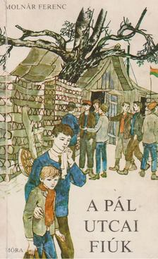 MOLNÁR FERENC - A Pál utcai fiúk [antikvár]