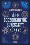 Deborah Harkness - A boszorkányok elveszett könyve - A Mindenszentek-trilógia első kötete [eKönyv: epub, mobi]