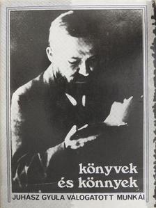 Juhász Gyula - Könyvek és könnyek [antikvár]