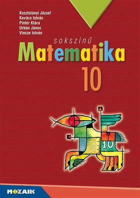 MS-2310U Sokszínű matematika tankönyv 10.o. (Digitális hozzáféréssel)