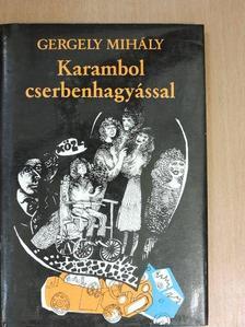 Gergely Mihály - Karambol cserbenhagyással [antikvár]