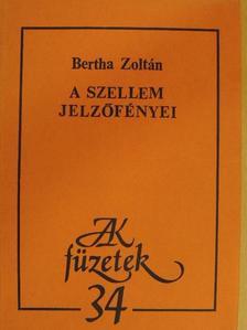 Bertha Zoltán - A szellem jelzőfényei [antikvár]