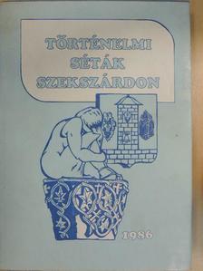 Antal János - Történelmi séták Szekszárdon [antikvár]