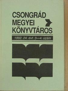 Bajusz Jánosné - Csongrád megyei könyvtáros 1992/3-4. [antikvár]