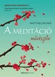 Ricard Matthieu - A meditáció művészete [eKönyv: epub, mobi]