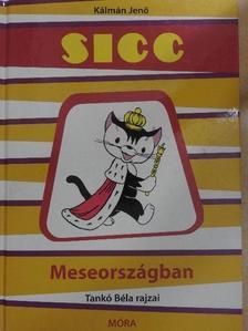 Kálmán Jenő - Sicc Meseországban [antikvár]