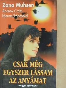 Zana Muhsen - Csak még egyszer lássam az anyámat [antikvár]