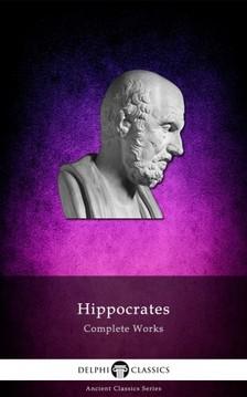 Hippocrates - Delphi Complete Works of Hippocrates [eKönyv: epub, mobi]