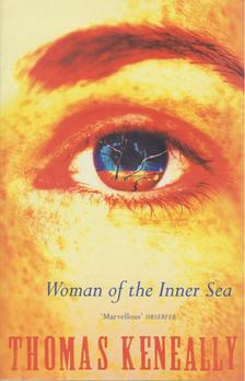 Thomas Keneally - Woman of the Inner Sea [antikvár]