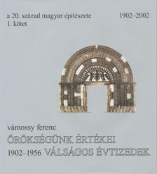 Vámossy Ferenc - A 20. század magyar építészete. 1902-2002